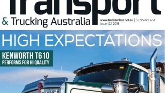 TRANSPORT & TRUCKING AUSTRALIA ISSUE 122 OUT NOW.